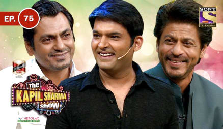Episode 75 Shahrukh and Nawazuddin In Kapil Show