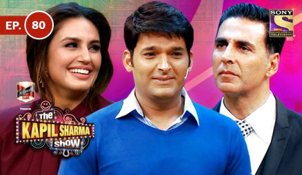 Episode 80 The Kapil Sharma Show Akshay Kumar Kapil Show