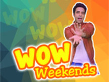 WOW Weekends